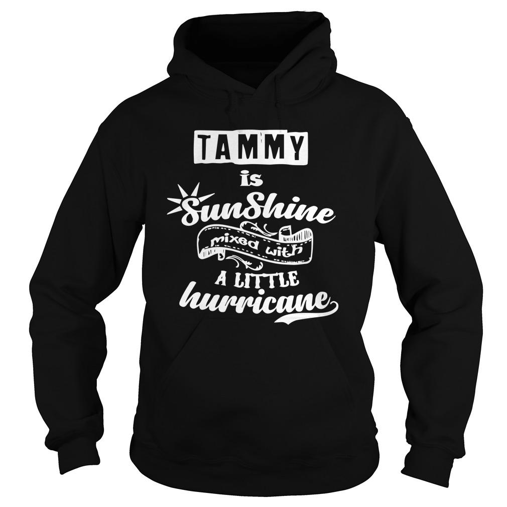 Tammy Is Sunshine Mixed With A Little Hurricane Hoodie