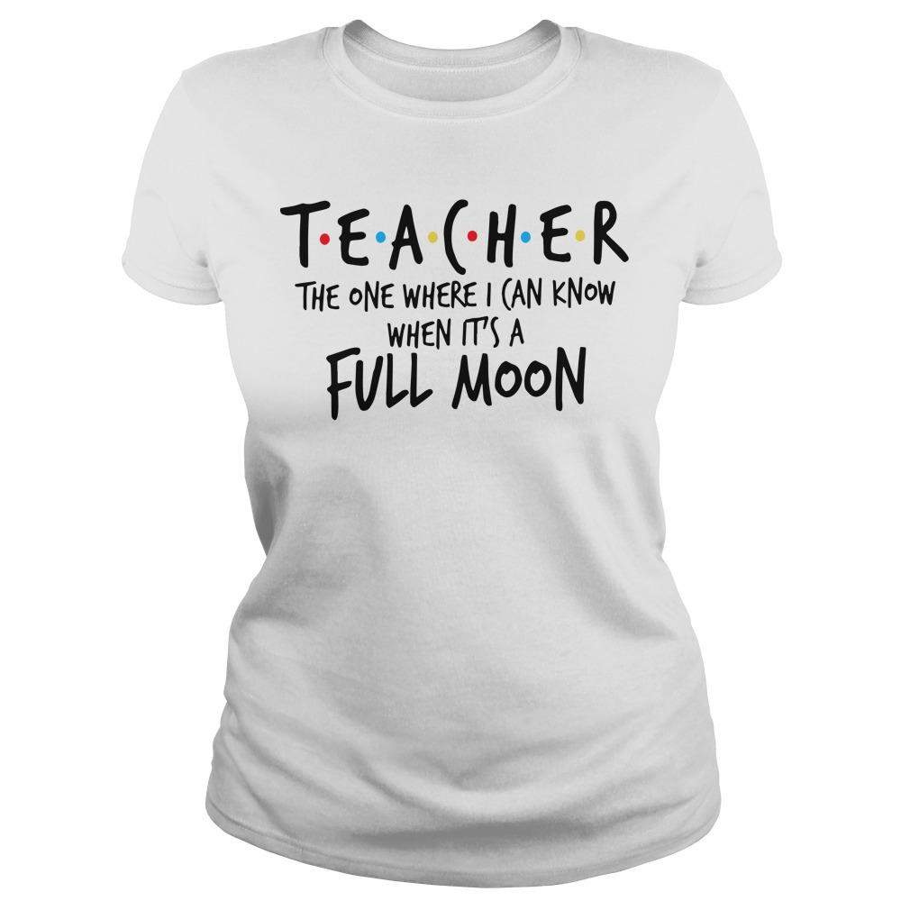 Teacher The One Where I Can Know When It's A Full Moon Longsleeve