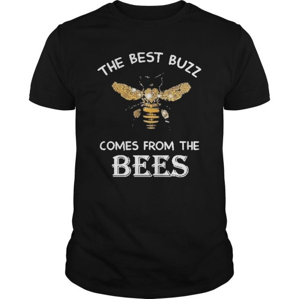 The Best Buzz Comes From The Bees Shirt