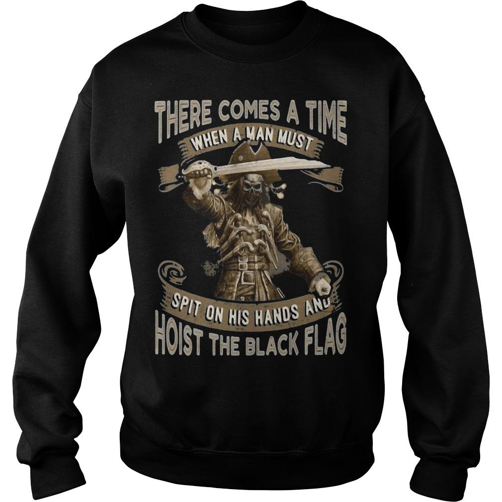 There Comes A Time When A Man Must Hoist The Black Flag Blackbeard Sweater