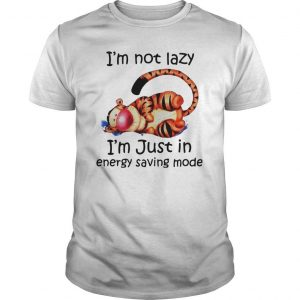 Tiger I'm Not Lazy I'm Just In Energy Saving Mode Shirt