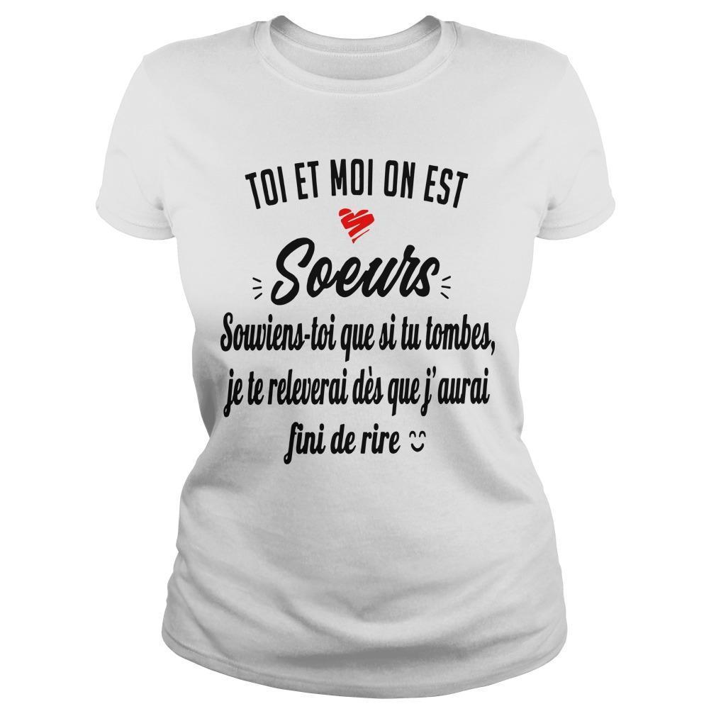 Toi Et Moi On Est Soeurs Souviens Toi Que Si Tu Tombes Longsleeve