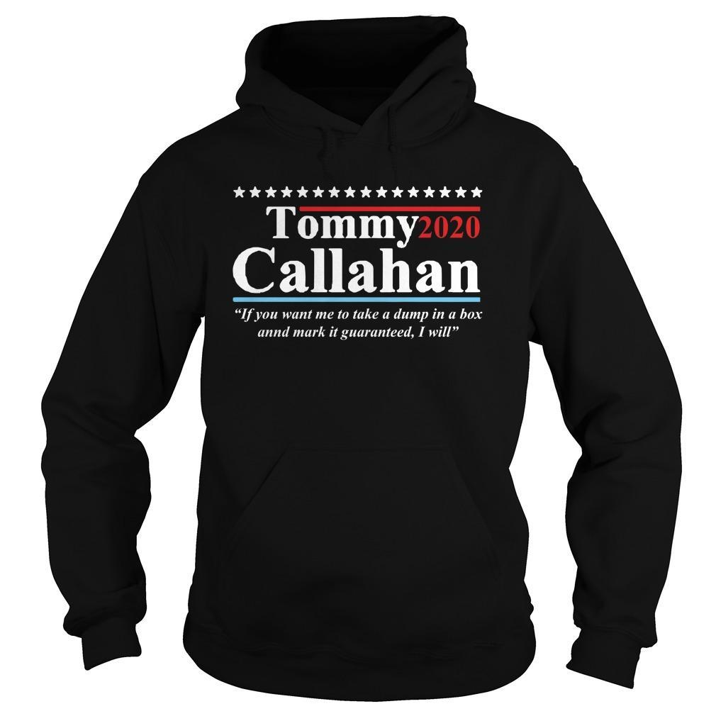 Tommy Callahan 2020 If You Want Me To Take A Dump In A Box Hoodie
