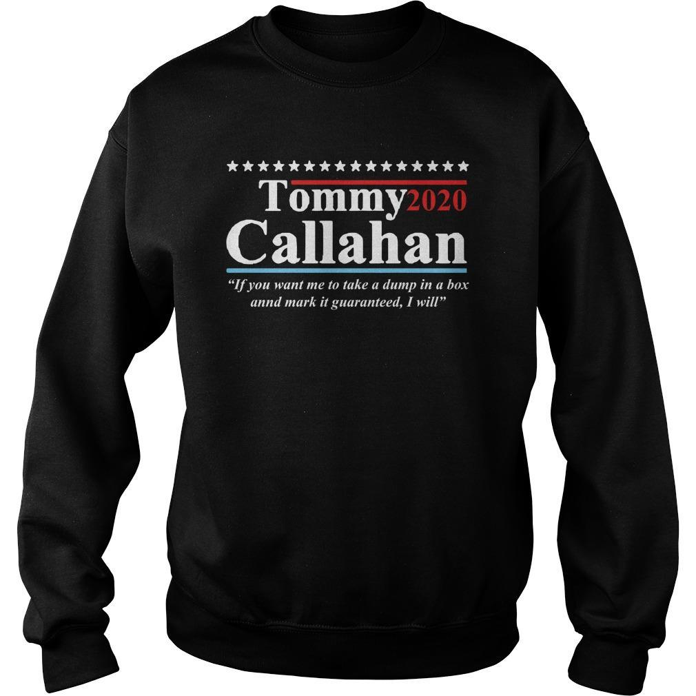 Tommy Callahan 2020 If You Want Me To Take A Dump In A Box Sweater