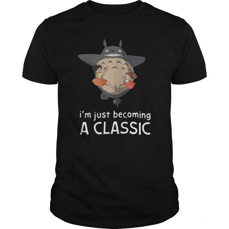 Totoro I'm Just Becoming A Classic Shirt