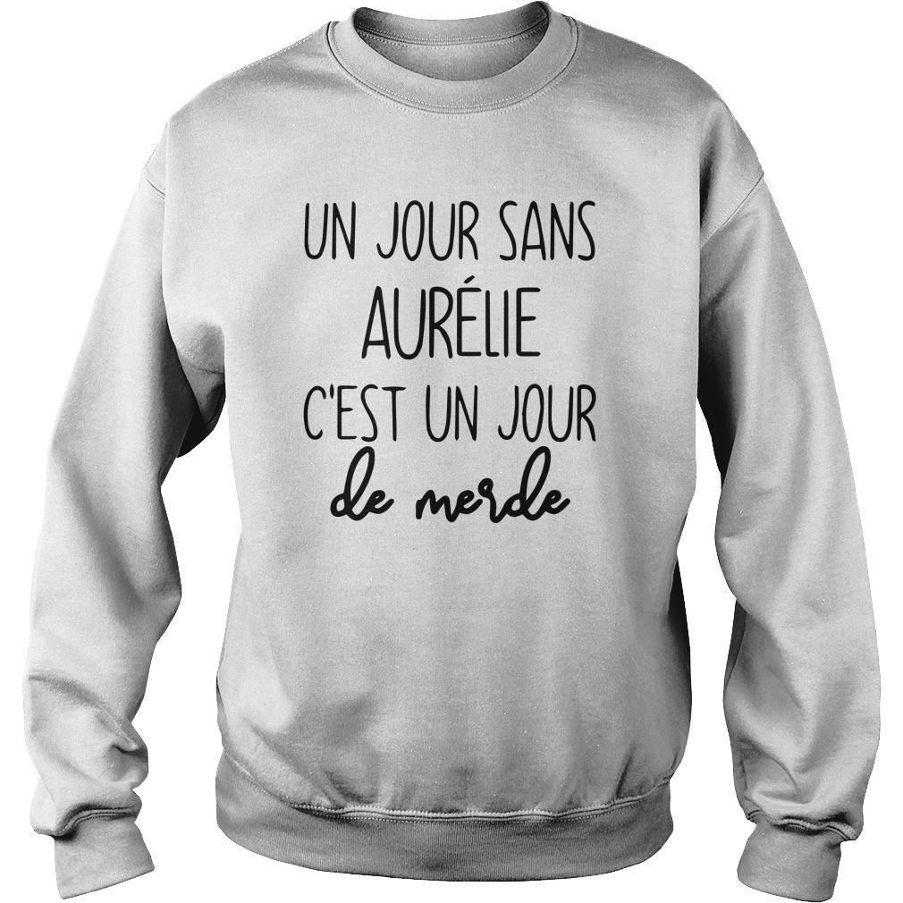 Un Jour Sans Aurélie C'est Un Jour De Merde Sweater