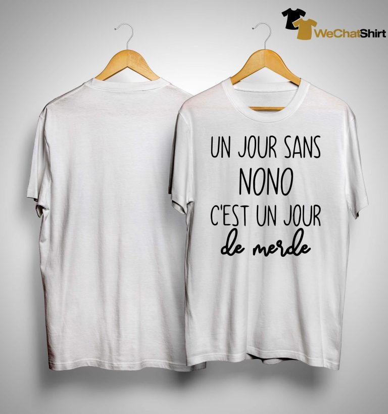 Un Jour Sans Nono C'est Un Jour De Merde Shirt