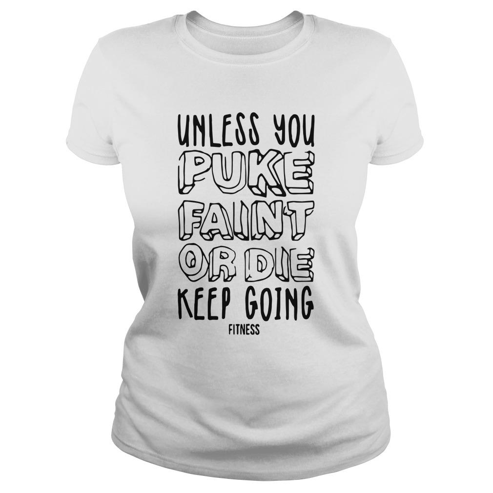 Unless You Puke Faint Or Die Keep Going Tank Top