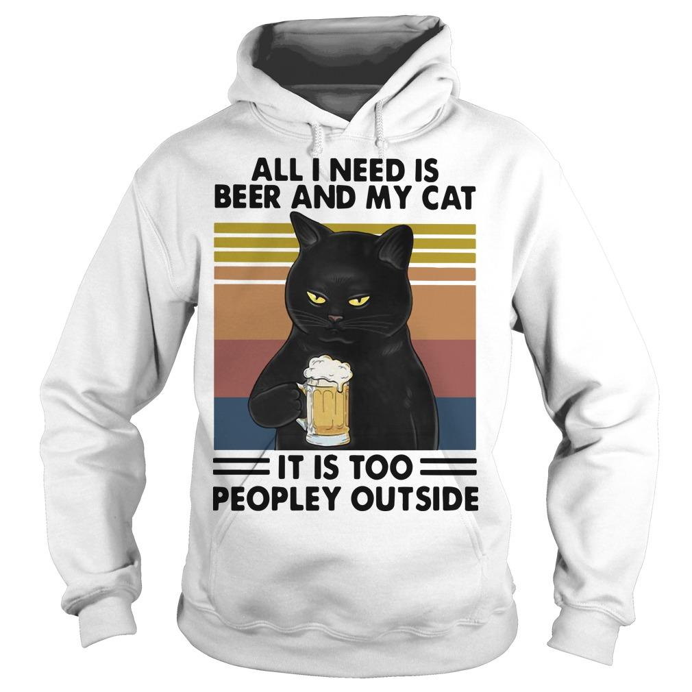 Vintage All I Need Is Beer And My Cat It Is Too Peopley Outside Hoodie