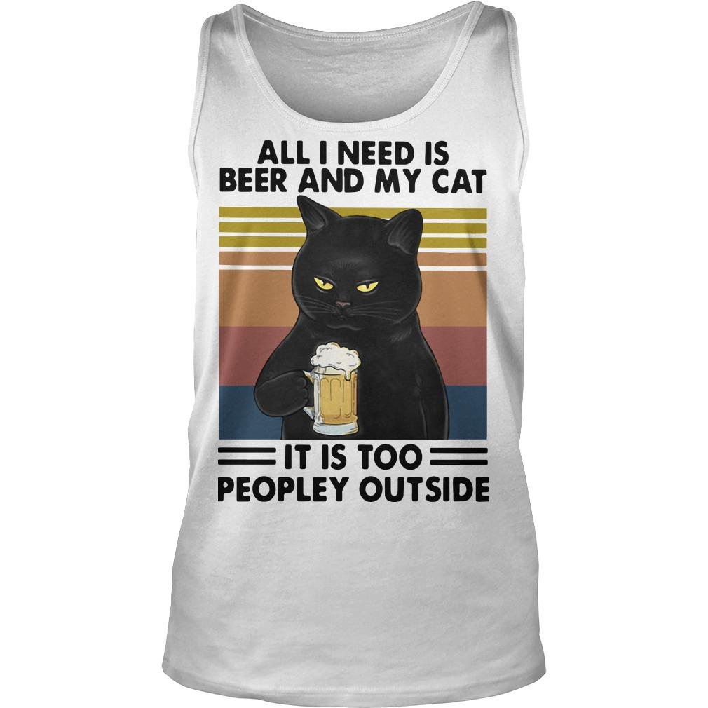 Vintage All I Need Is Beer And My Cat It Is Too Peopley Outside Tank Top