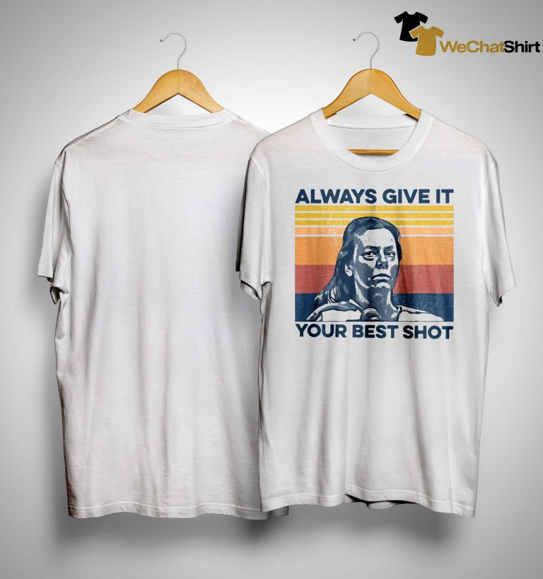Vintage Always Give It Your Best Shot Shirt