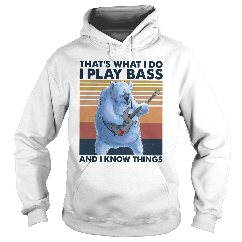 Vintage Bear That's What I Do I Play Bass And I Know Things Hoodie