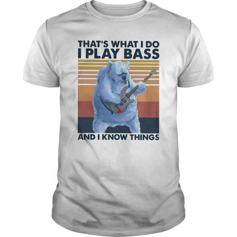 Vintage Bear That's What I Do I Play Bass And I Know Things Shirt