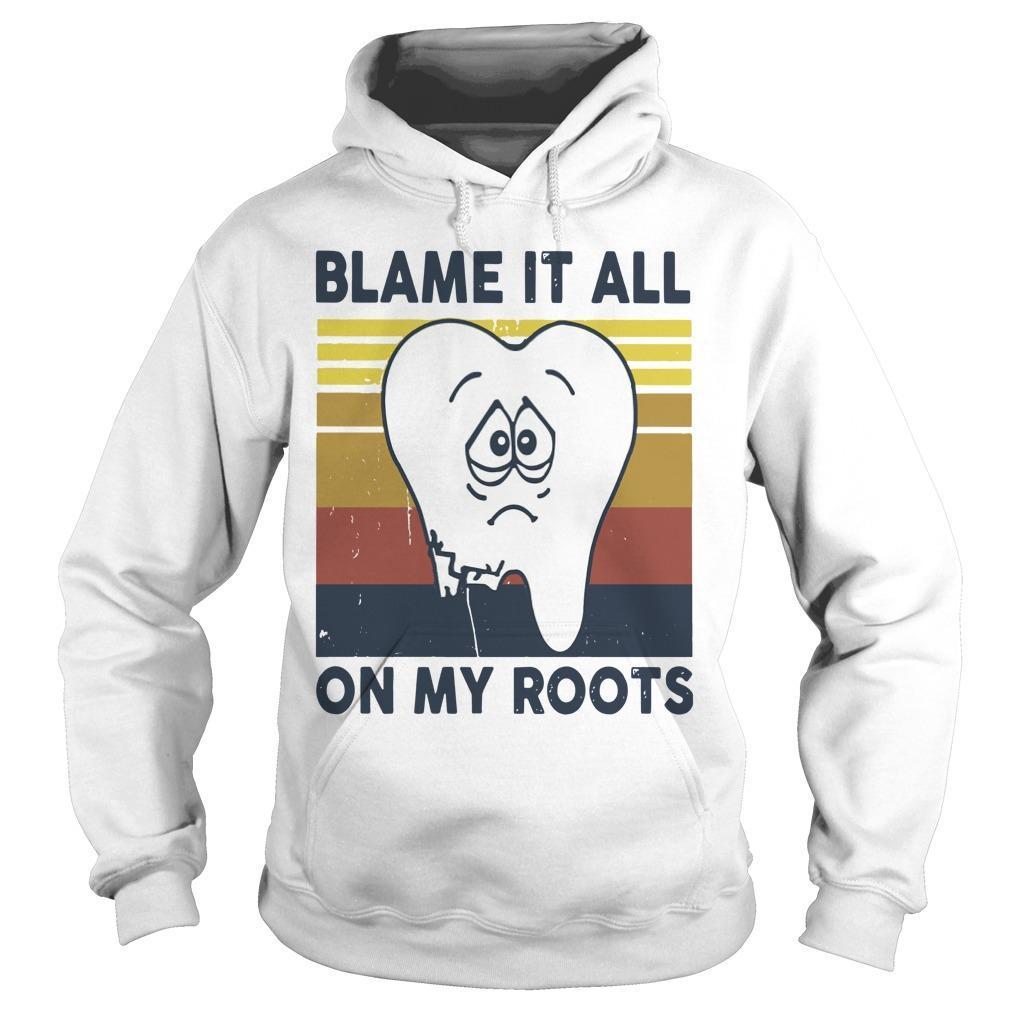 Vintage Blame It All On My Roots Hoodie