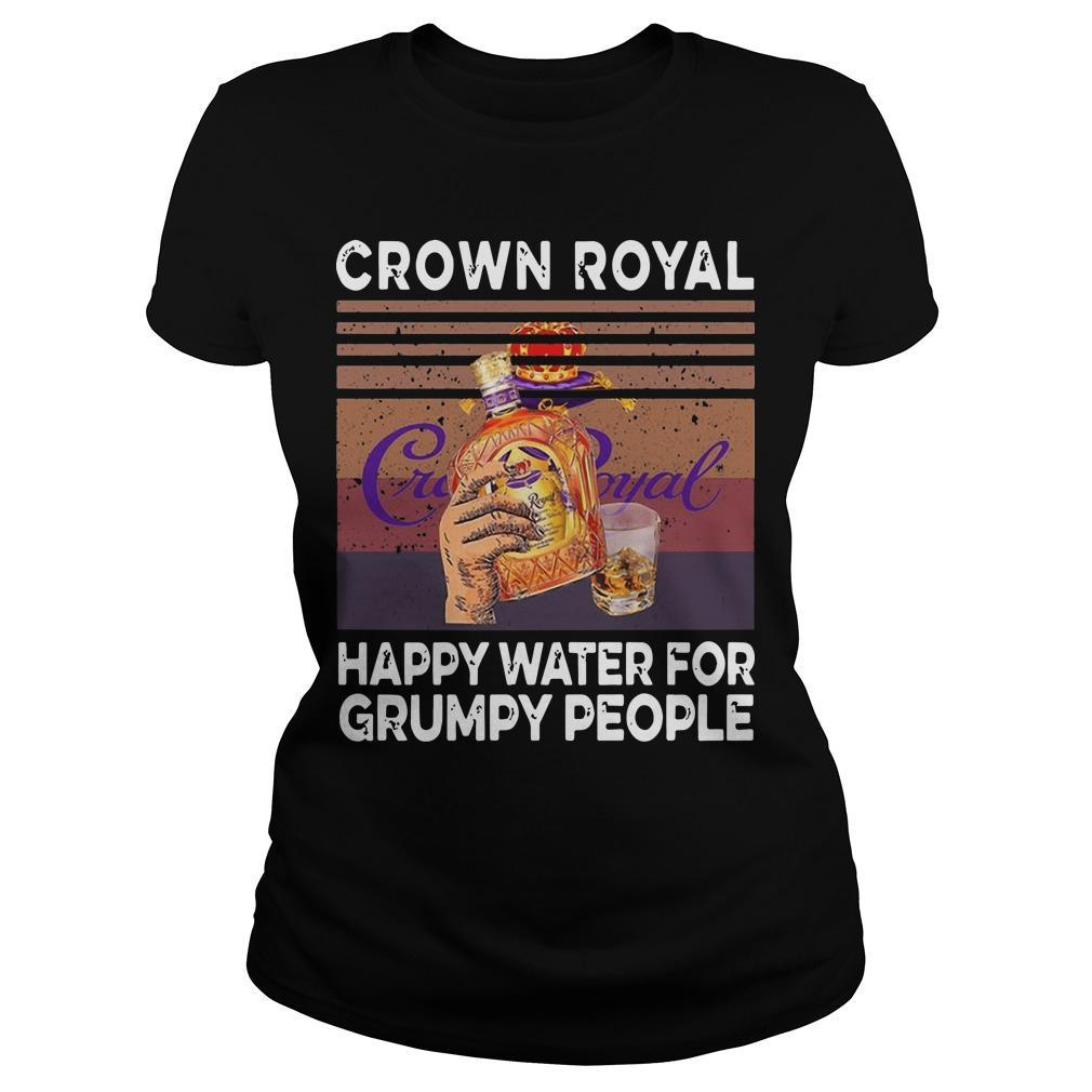 Vintage Crown Royal Happy Water For Grumpy People Longsleeve