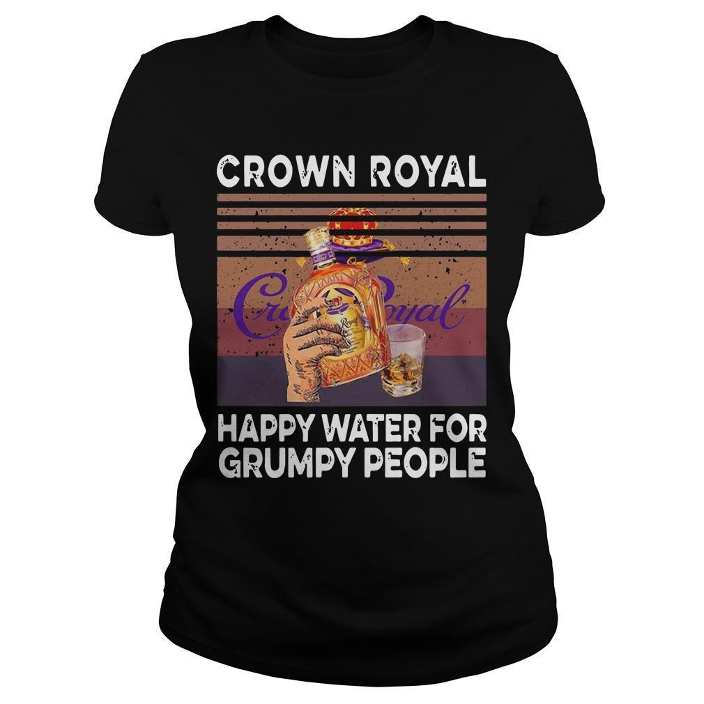 Vintage Crown Royal Happy Water For Grumpy People Longsleeve