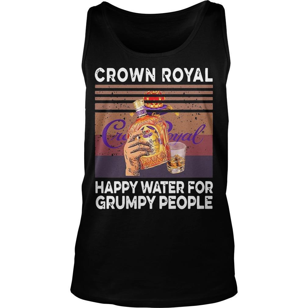 Vintage Crown Royal Happy Water For Grumpy People Tank Top