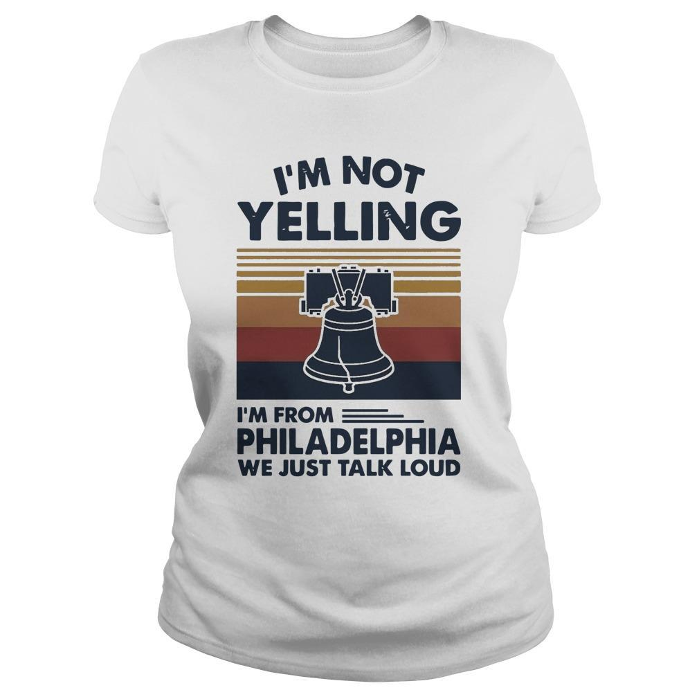 Vintage I'm Not Yelling I'm From Philadelphia We Just Talk Loud Longsleeve