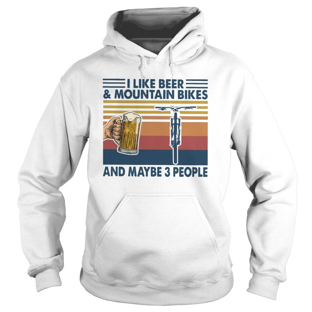 Vintage I Like Beer And Mountain Bikes And Maybe 3 People Hoodie