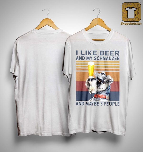 Vintage I Like Beer And My Schnauzer And Maybe 3 People Shirt