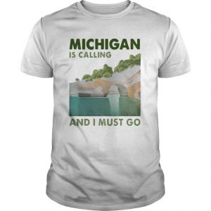 Vintage Michigan Is Calling And I Must Go Shirt