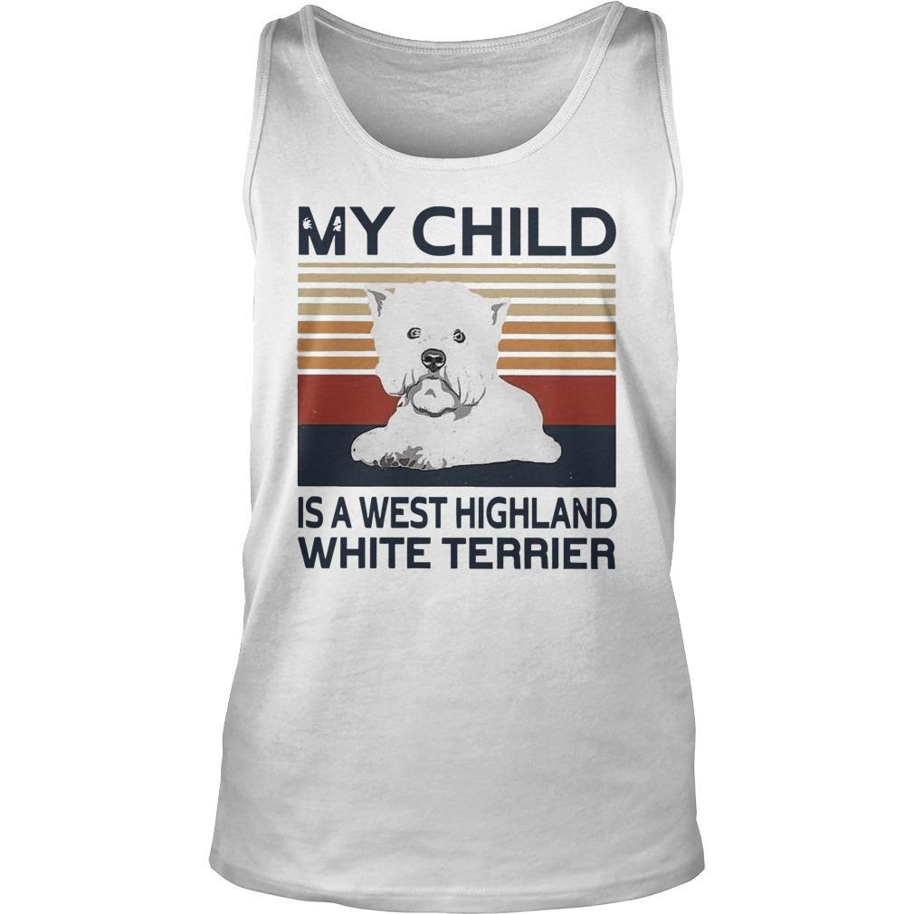Vintage My Child Is A West Highland White Terrier Tank Top