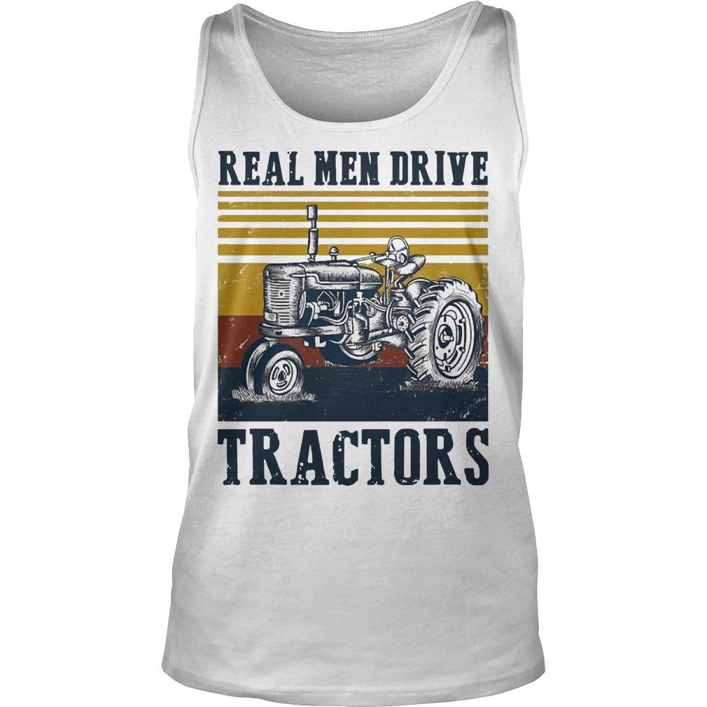 Vintage Real Men Drive Tractors Tank Top