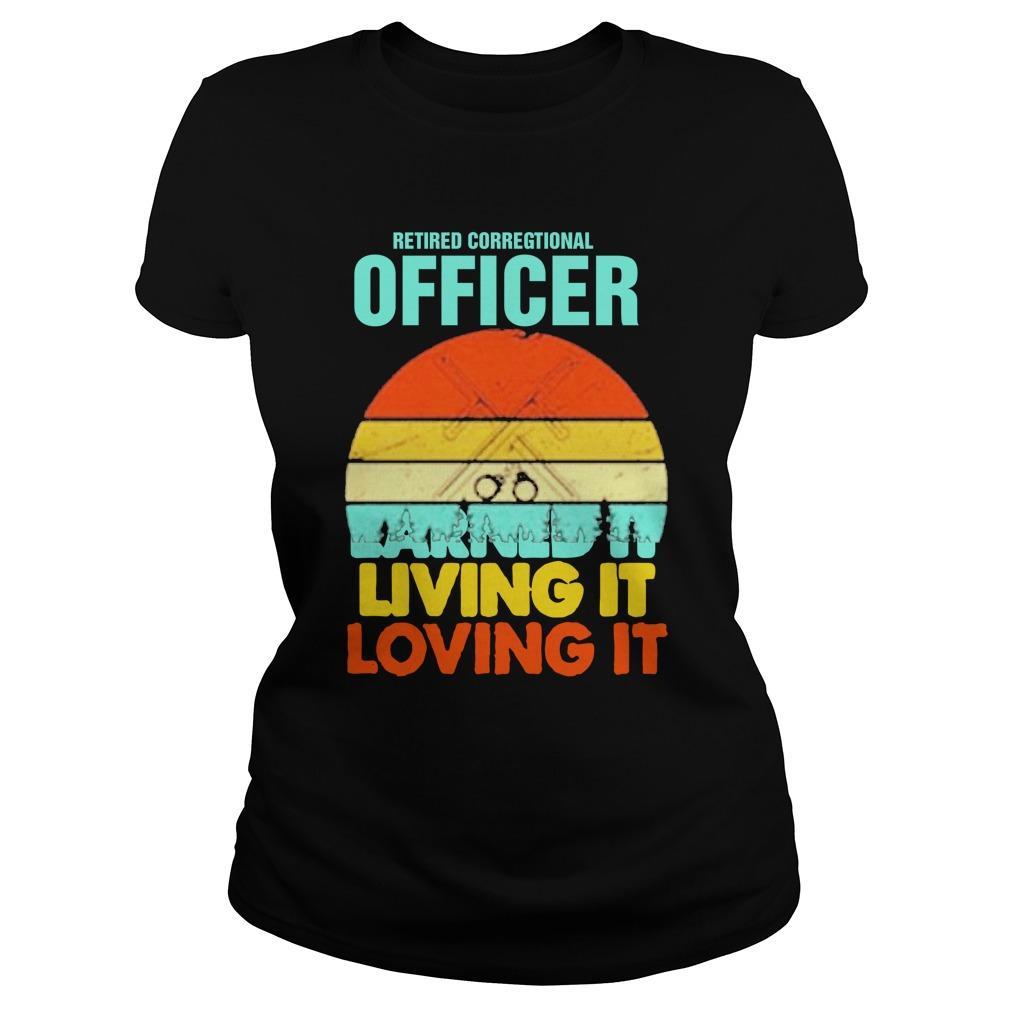Vintage Retired Correctional Officer Earned It Living It Loving It Longsleeve