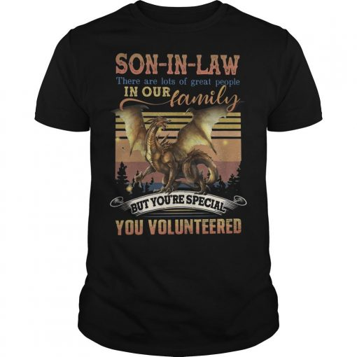 Vintage Son In Law There Are Lots Of Great People In Our Family Shirt