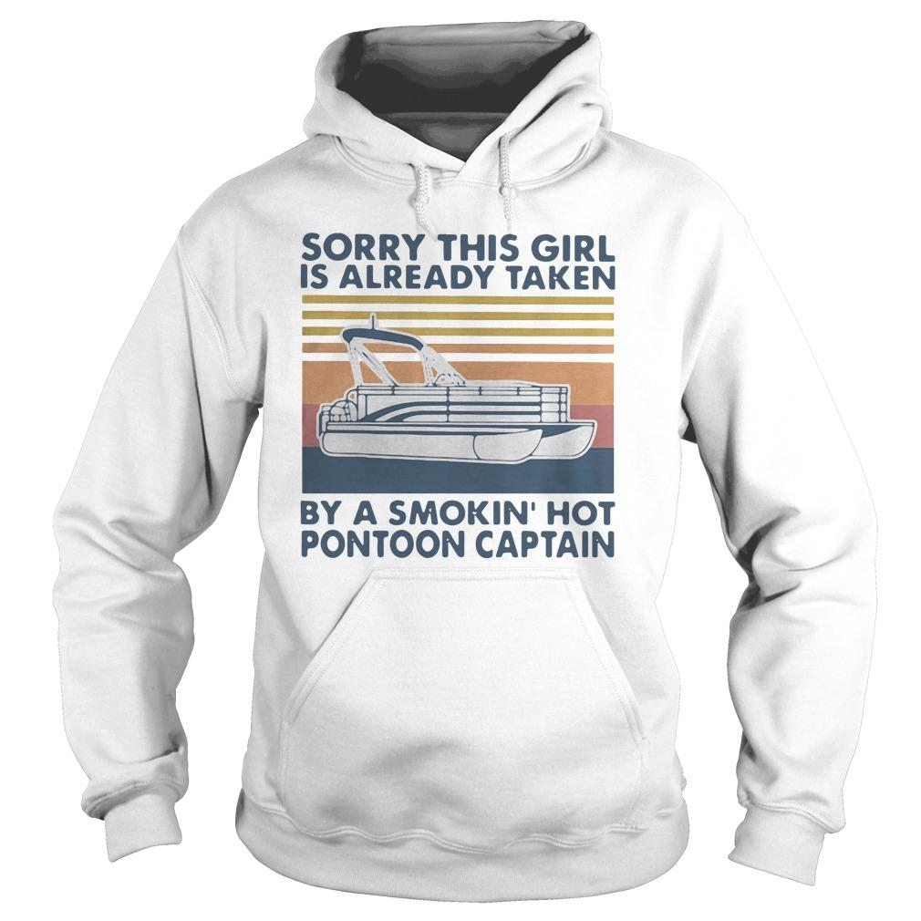 Vintage Sorry This Girl Is Already Taken By A Smokin' Hot Pontoon Captain Hoodie