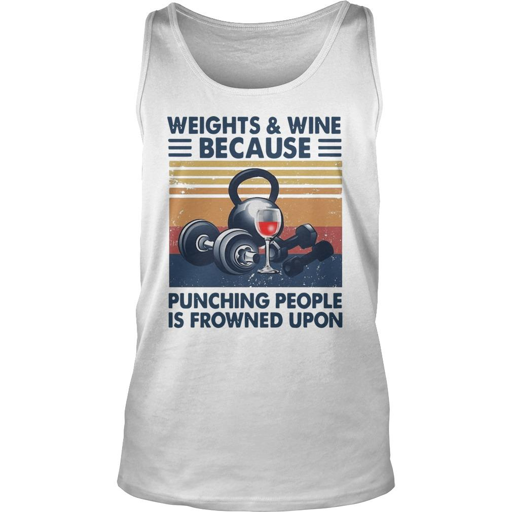 Vintage Weights & Wine Because Punching People Is Frowned Upon Tank Top