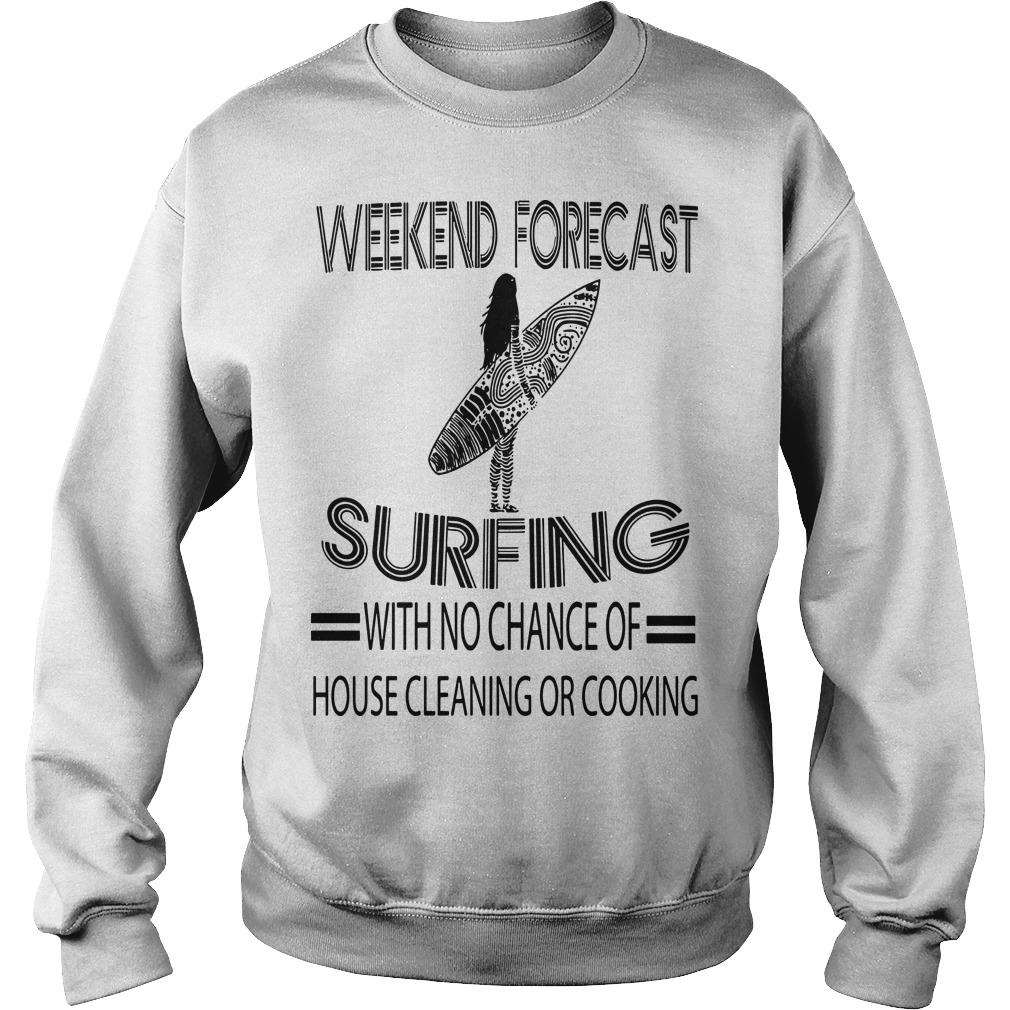 Weekend Forecast Surfing With No Chance Of House Cleaning Or Cooking Sweater