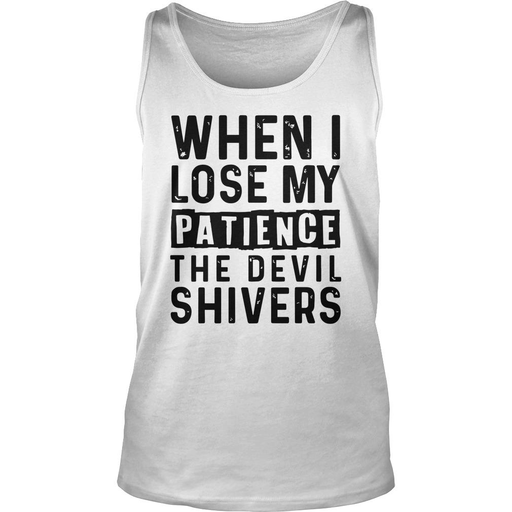 When I Lose My Patience The Devil Shivers Tank Top