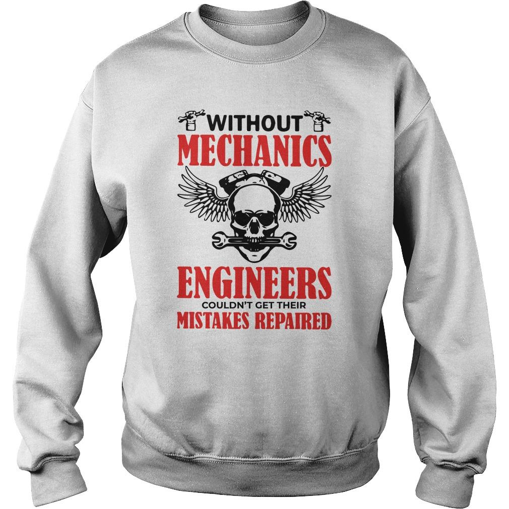 Without Mechanics Engineers Couldn't Get Their Mistakes Repaired Sweater