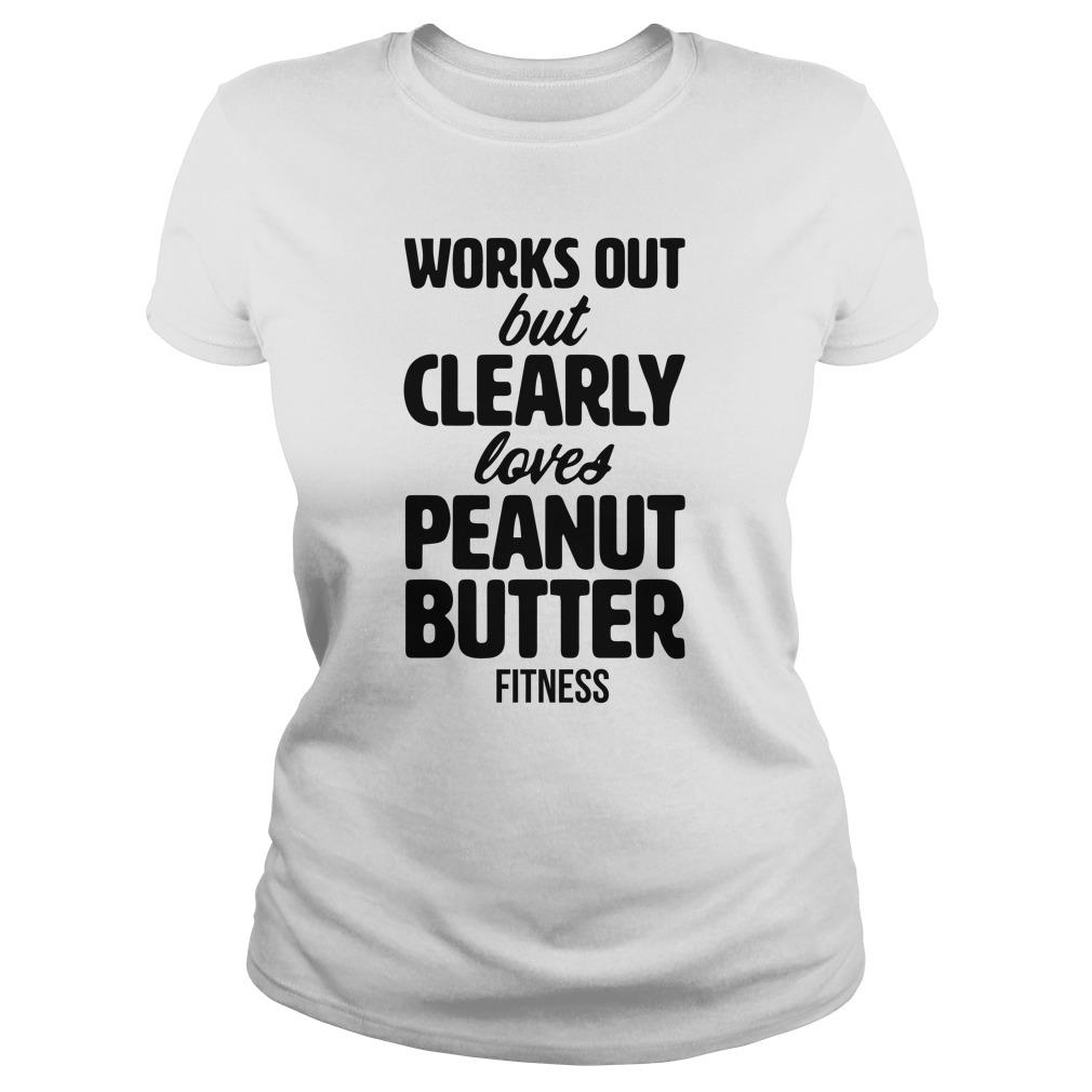 Works Out But Clearly Loves Peanut Butter Longsleeve