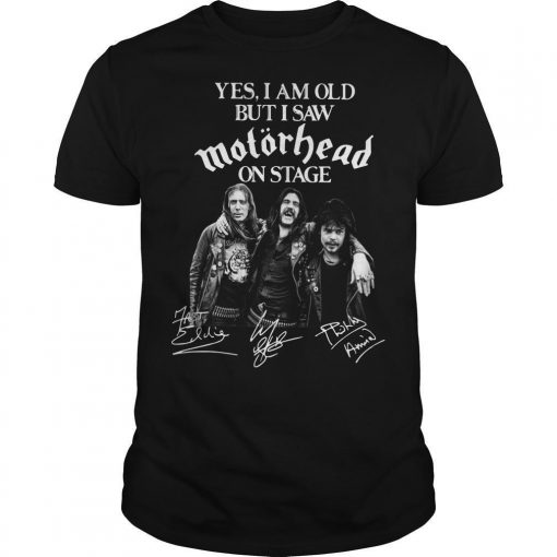 Yes I Am Old But I Saw Motörhead On Stage Signatures Shirt