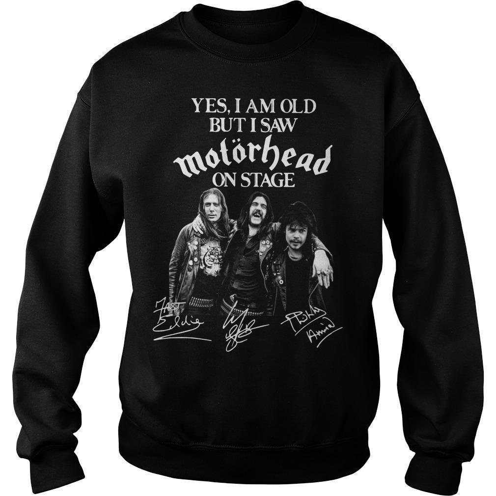 Yes I Am Old But I Saw Motörhead On Stage Signatures Sweater