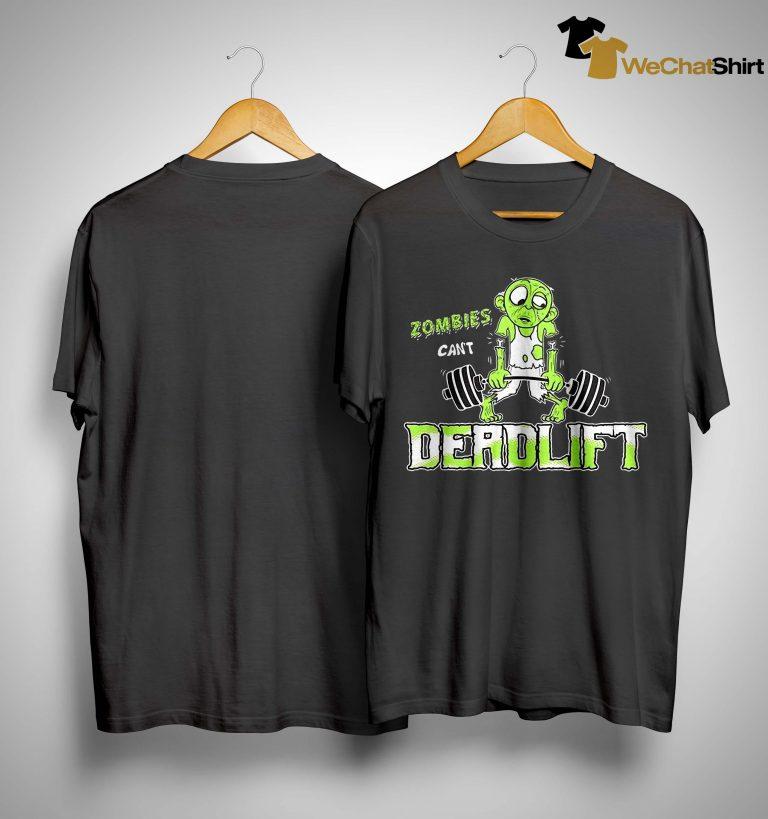 Zombies Can't Deadlift Shirt