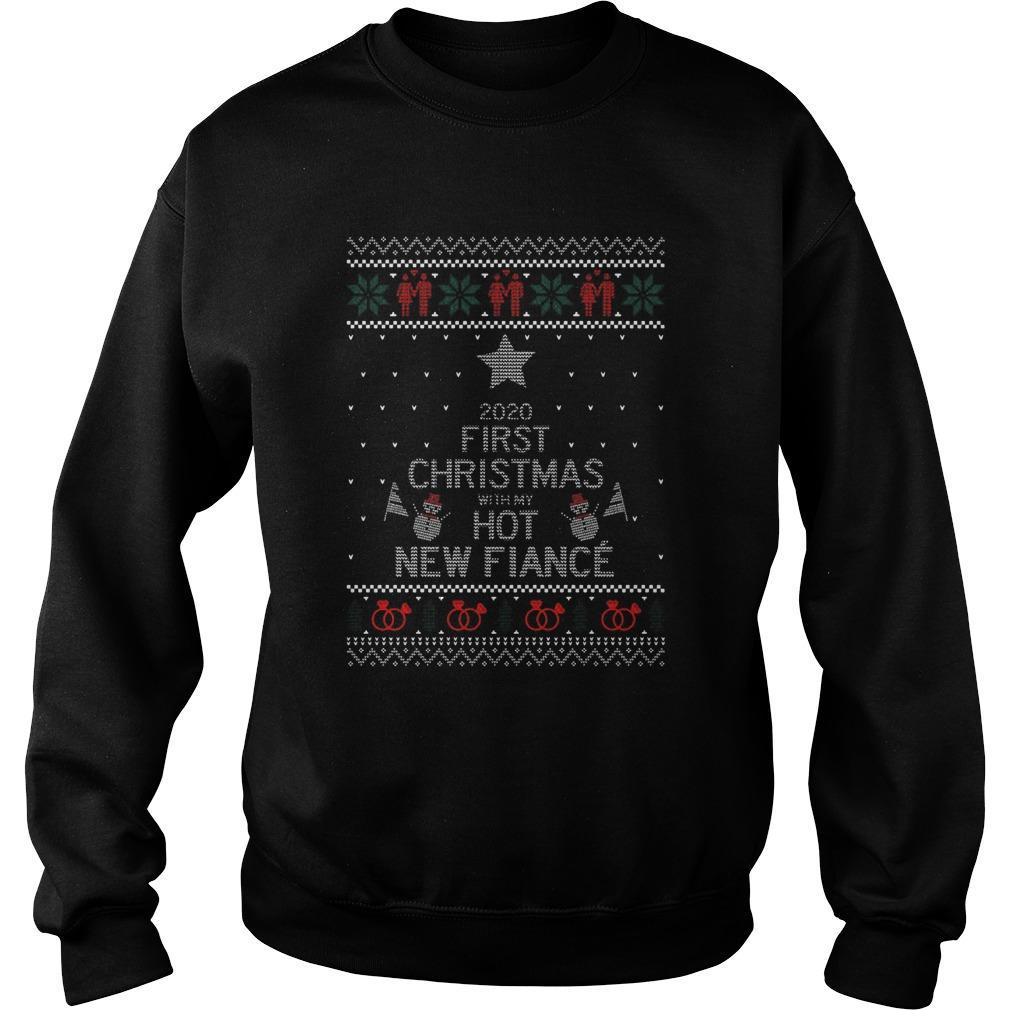 2020 First Christmas With My Hot New Fiancé Sweater