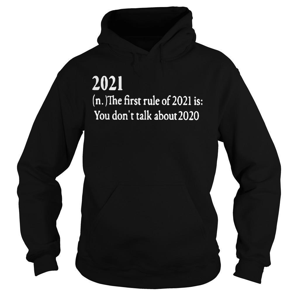 2021 The First Rule Of 2021 Is You Don't Talk About 2020 Hoodie