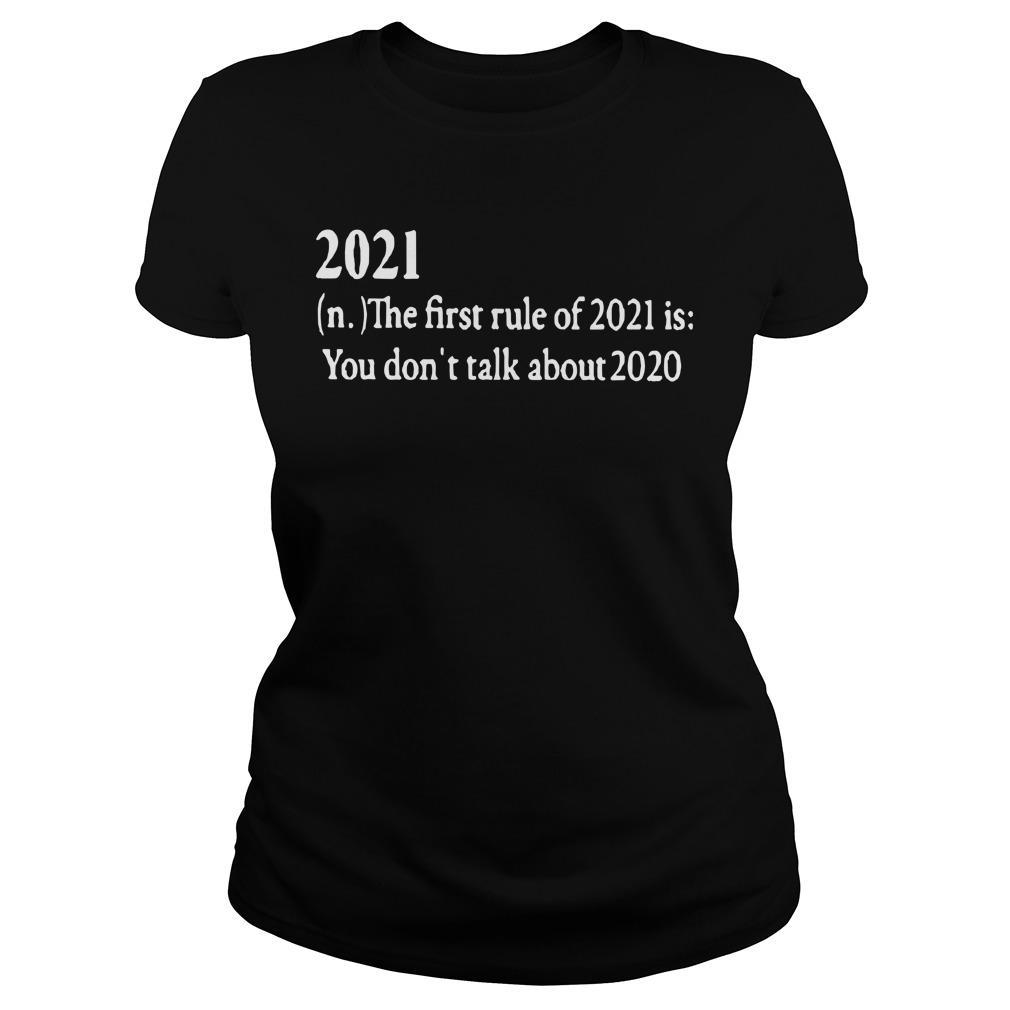 2021 The First Rule Of 2021 Is You Don't Talk About 2020 Longsleeve