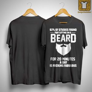 92 Of Studies Found That Sitting On A Beard For 20 Minutes Shirt