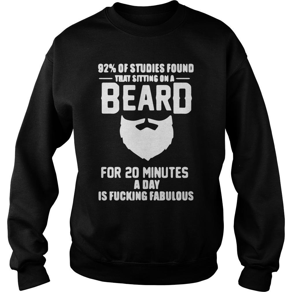 92 Of Studies Found That Sitting On A Beard For 20 Minutes Sweater