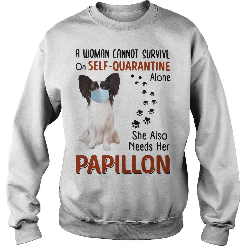 A Woman Cannot Survive On Self Quarantine Alone Papillon Sweater