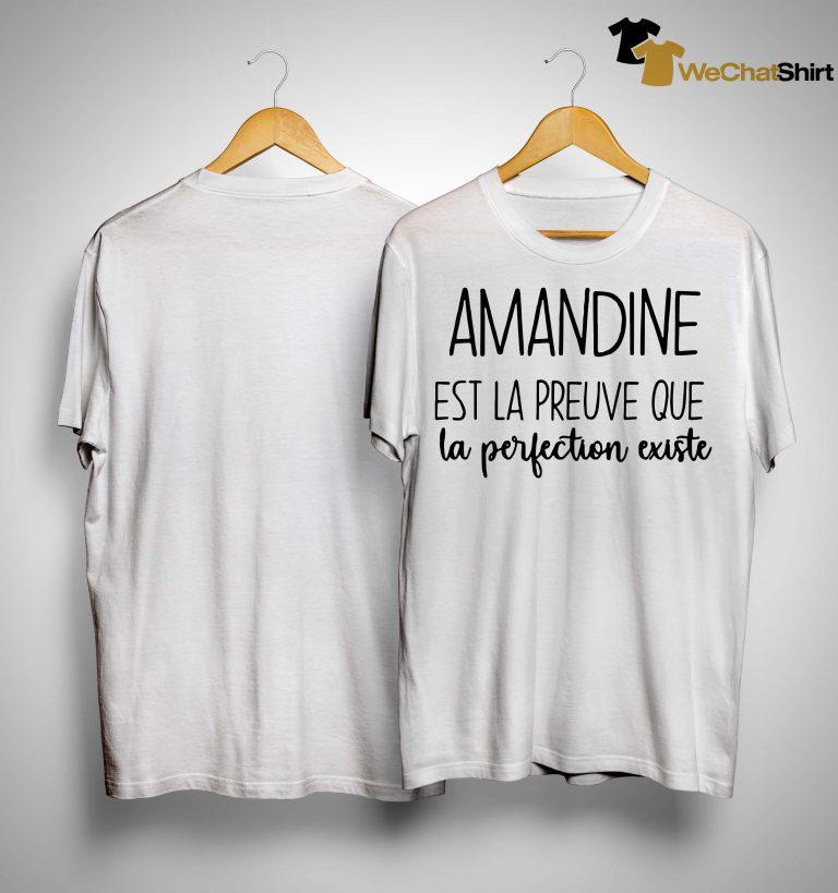 Amandine Est La Preuve Que La Perfection Existe Shirt