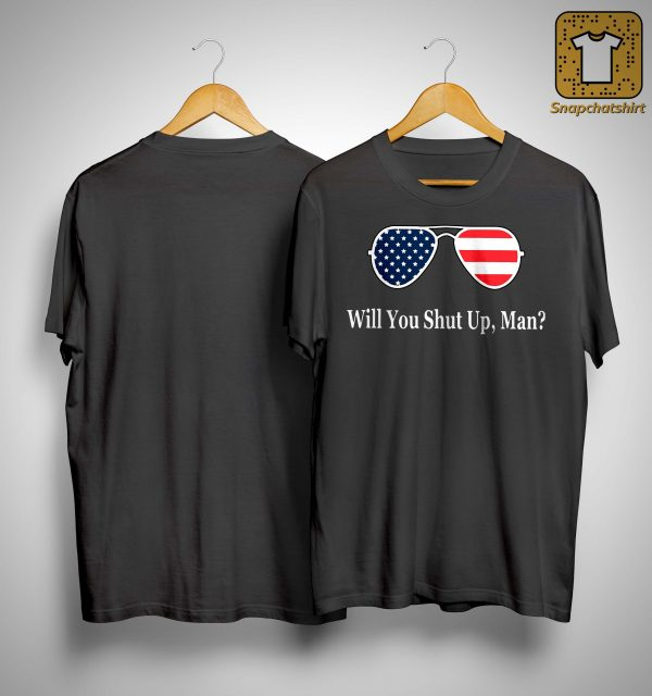 American Glasses Will You Shut Up Man Shirt