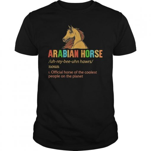 Arabian Horse Official Horse Of The Coolest People On The Planet Shirt