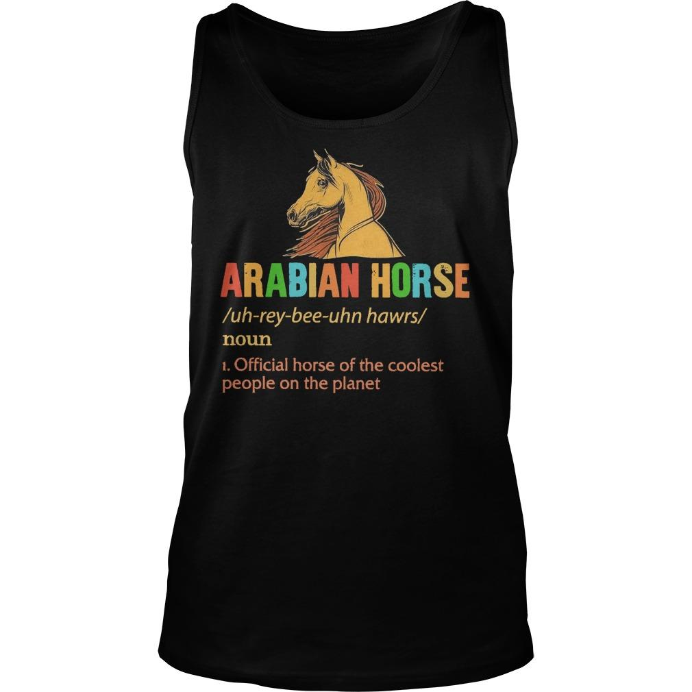 Arabian Horse Official Horse Of The Coolest People On The Planet Tank Top