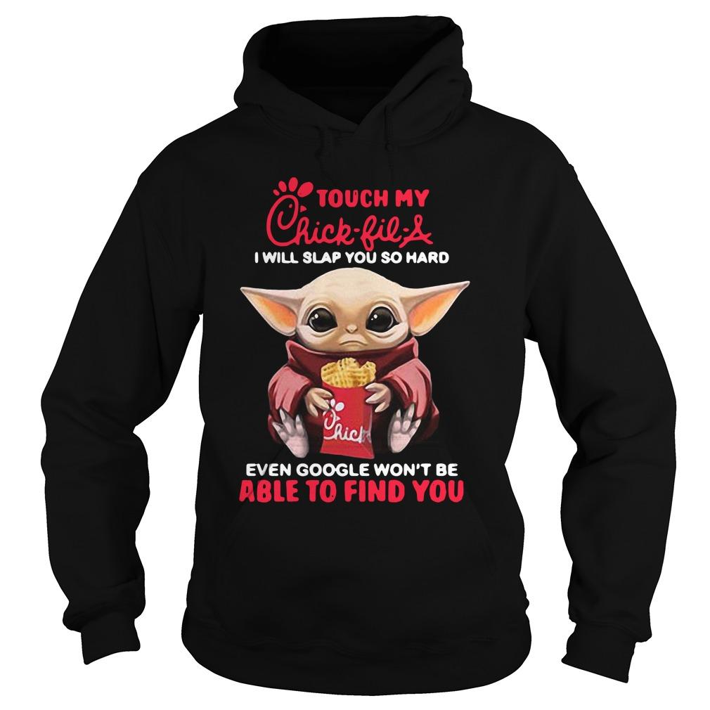 Baby Yoda Touch My Chick Fil A I Will Slap You So Hard Hoodie