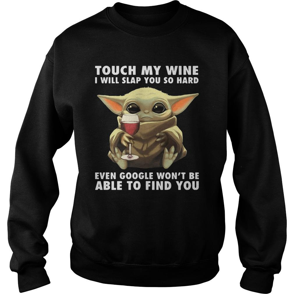 Baby Yoda Touch My Wine I Will Slap You So Hard Sweater